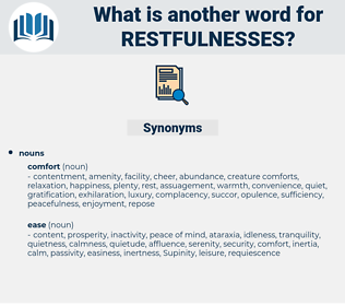 restfulnesses, synonym restfulnesses, another word for restfulnesses, words like restfulnesses, thesaurus restfulnesses