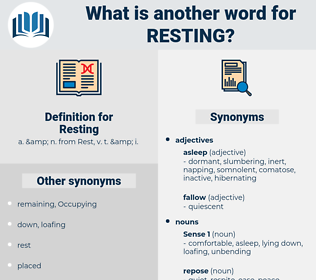 Resting, synonym Resting, another word for Resting, words like Resting, thesaurus Resting