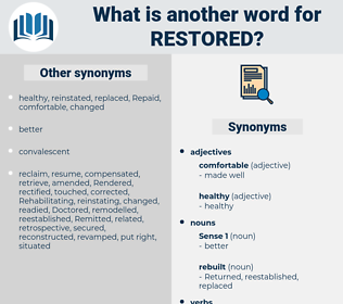 restored, synonym restored, another word for restored, words like restored, thesaurus restored