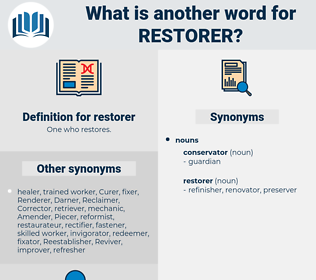 restorer, synonym restorer, another word for restorer, words like restorer, thesaurus restorer