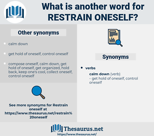 restrain oneself, synonym restrain oneself, another word for restrain oneself, words like restrain oneself, thesaurus restrain oneself