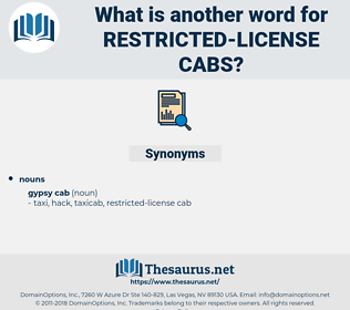 restricted license cabs, synonym restricted license cabs, another word for restricted license cabs, words like restricted license cabs, thesaurus restricted license cabs