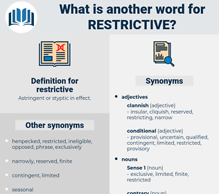 restrictive, synonym restrictive, another word for restrictive, words like restrictive, thesaurus restrictive