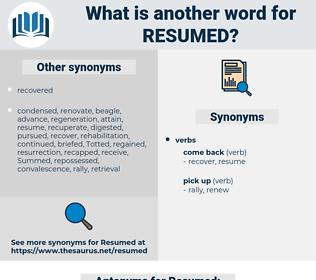 Resumed, synonym Resumed, another word for Resumed, words like Resumed, thesaurus Resumed