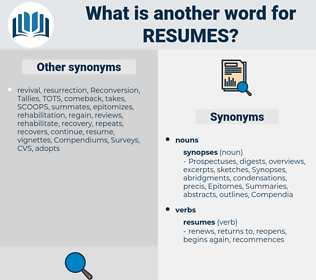 resumes, synonym resumes, another word for resumes, words like resumes, thesaurus resumes