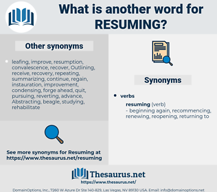 Resuming, synonym Resuming, another word for Resuming, words like Resuming, thesaurus Resuming