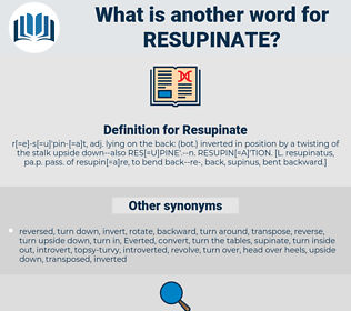 Resupinate, synonym Resupinate, another word for Resupinate, words like Resupinate, thesaurus Resupinate