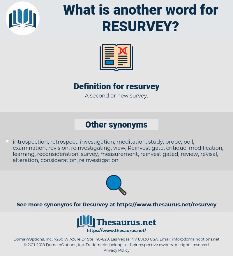 resurvey, synonym resurvey, another word for resurvey, words like resurvey, thesaurus resurvey
