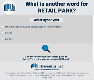 retail park, synonym retail park, another word for retail park, words like retail park, thesaurus retail park