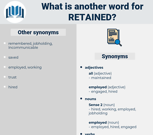 retained, synonym retained, another word for retained, words like retained, thesaurus retained