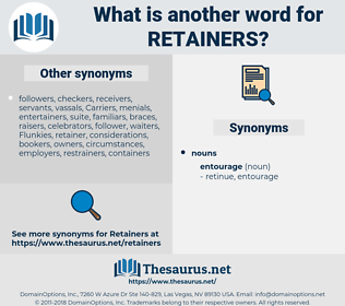 retainers, synonym retainers, another word for retainers, words like retainers, thesaurus retainers