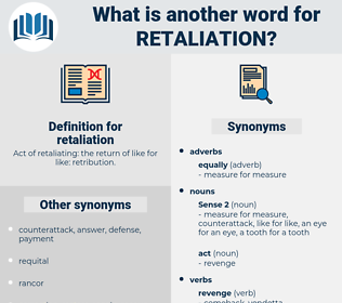 retaliation, synonym retaliation, another word for retaliation, words like retaliation, thesaurus retaliation