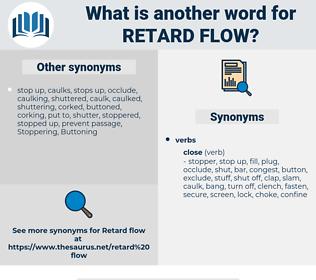 retard flow, synonym retard flow, another word for retard flow, words like retard flow, thesaurus retard flow