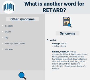 retard, synonym retard, another word for retard, words like retard, thesaurus retard