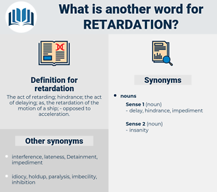 retardation, synonym retardation, another word for retardation, words like retardation, thesaurus retardation