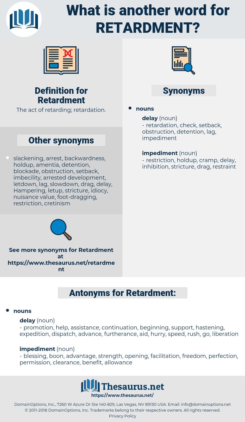 Retardment, synonym Retardment, another word for Retardment, words like Retardment, thesaurus Retardment