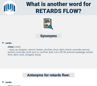 retards flow, synonym retards flow, another word for retards flow, words like retards flow, thesaurus retards flow