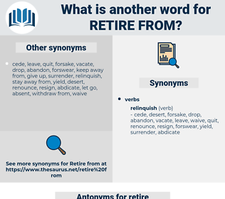 retire from, synonym retire from, another word for retire from, words like retire from, thesaurus retire from