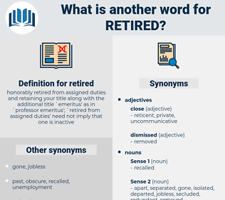 retired, synonym retired, another word for retired, words like retired, thesaurus retired