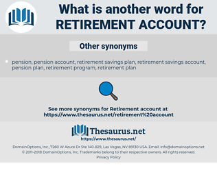 retirement account, synonym retirement account, another word for retirement account, words like retirement account, thesaurus retirement account