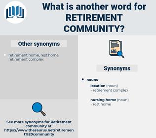retirement community, synonym retirement community, another word for retirement community, words like retirement community, thesaurus retirement community