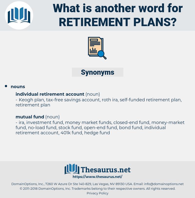 retirement plans, synonym retirement plans, another word for retirement plans, words like retirement plans, thesaurus retirement plans