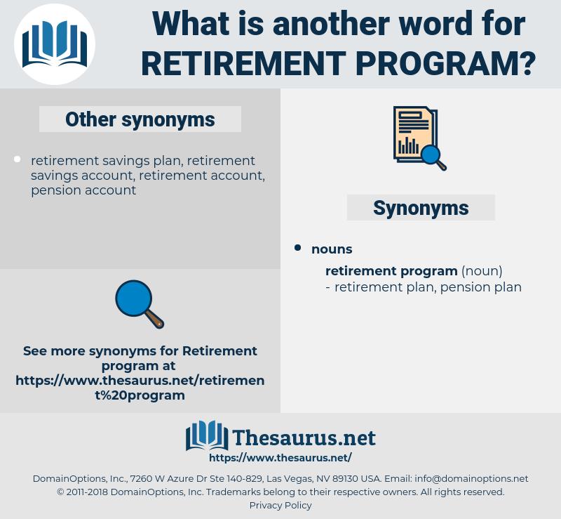 retirement program, synonym retirement program, another word for retirement program, words like retirement program, thesaurus retirement program