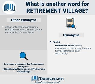 retirement village, synonym retirement village, another word for retirement village, words like retirement village, thesaurus retirement village