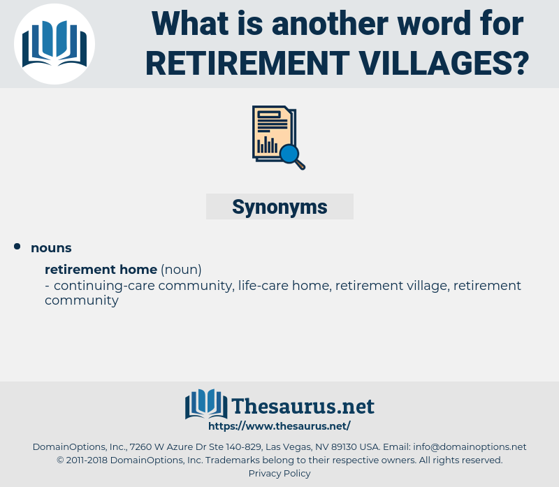 retirement villages, synonym retirement villages, another word for retirement villages, words like retirement villages, thesaurus retirement villages