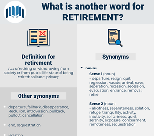 retirement, synonym retirement, another word for retirement, words like retirement, thesaurus retirement
