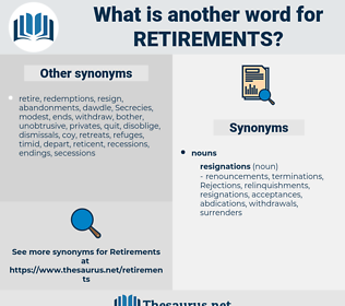 retirements, synonym retirements, another word for retirements, words like retirements, thesaurus retirements