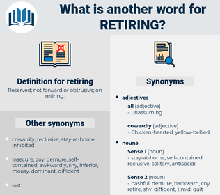 retiring, synonym retiring, another word for retiring, words like retiring, thesaurus retiring