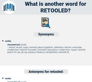 retooled, synonym retooled, another word for retooled, words like retooled, thesaurus retooled