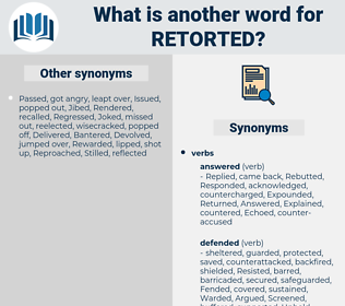 Retorted, synonym Retorted, another word for Retorted, words like Retorted, thesaurus Retorted