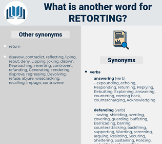 Retorting, synonym Retorting, another word for Retorting, words like Retorting, thesaurus Retorting
