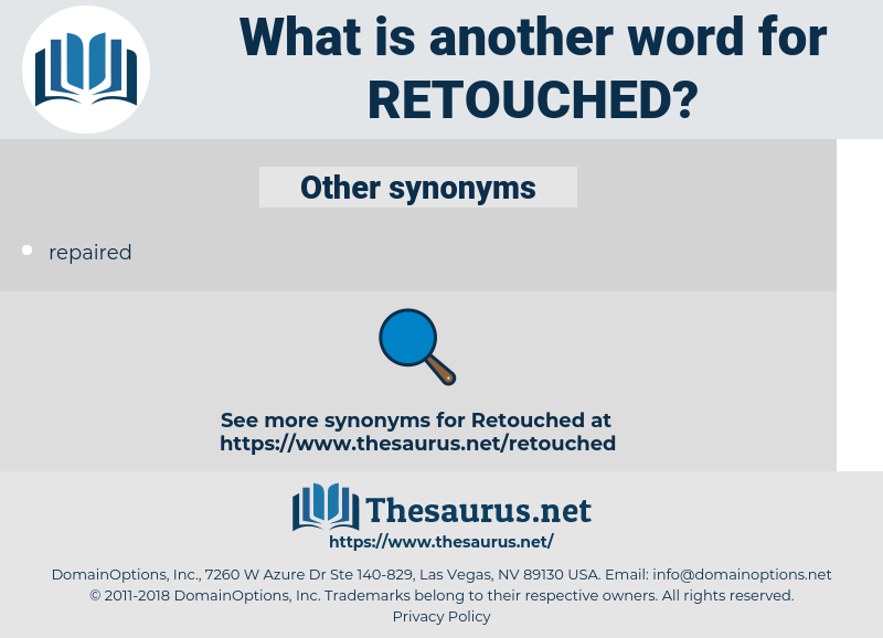 retouched, synonym retouched, another word for retouched, words like retouched, thesaurus retouched