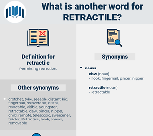 retractile, synonym retractile, another word for retractile, words like retractile, thesaurus retractile