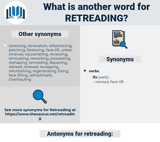 retreading, synonym retreading, another word for retreading, words like retreading, thesaurus retreading