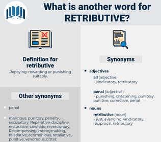 retributive, synonym retributive, another word for retributive, words like retributive, thesaurus retributive