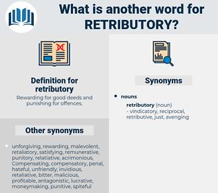 retributory, synonym retributory, another word for retributory, words like retributory, thesaurus retributory