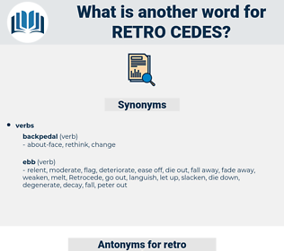 retro cedes, synonym retro cedes, another word for retro cedes, words like retro cedes, thesaurus retro cedes