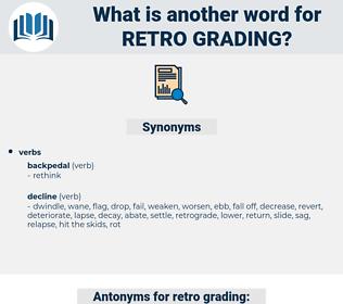 retro-grading, synonym retro-grading, another word for retro-grading, words like retro-grading, thesaurus retro-grading