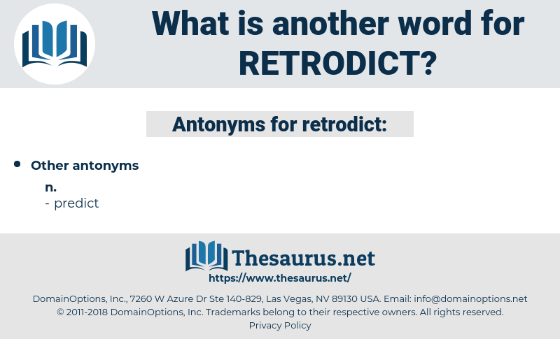 retrodict, synonym retrodict, another word for retrodict, words like retrodict, thesaurus retrodict