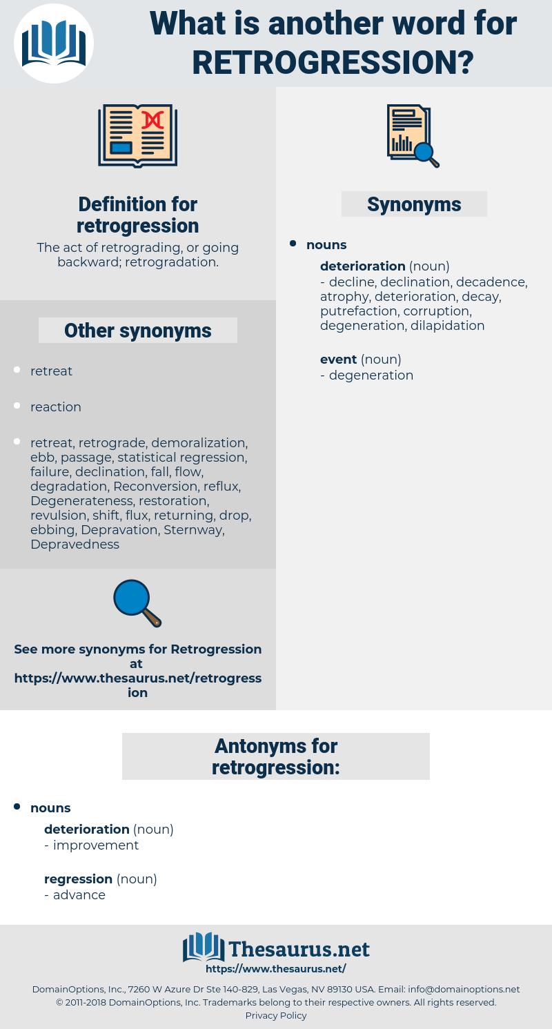 retrogression, synonym retrogression, another word for retrogression, words like retrogression, thesaurus retrogression