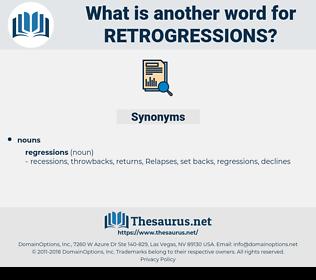retrogressions, synonym retrogressions, another word for retrogressions, words like retrogressions, thesaurus retrogressions