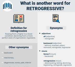 retrogressive, synonym retrogressive, another word for retrogressive, words like retrogressive, thesaurus retrogressive