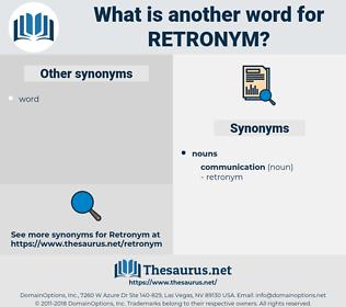 retronym, synonym retronym, another word for retronym, words like retronym, thesaurus retronym