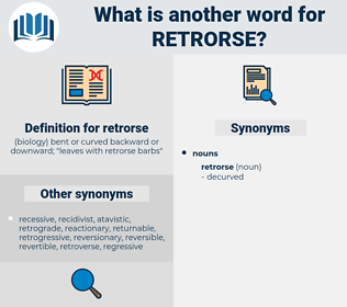 retrorse, synonym retrorse, another word for retrorse, words like retrorse, thesaurus retrorse