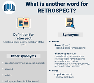 retrospect, synonym retrospect, another word for retrospect, words like retrospect, thesaurus retrospect