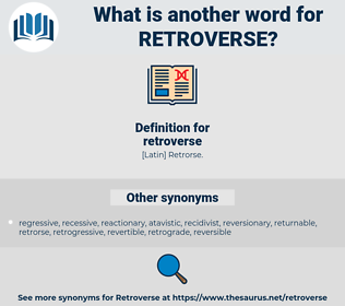 retroverse, synonym retroverse, another word for retroverse, words like retroverse, thesaurus retroverse